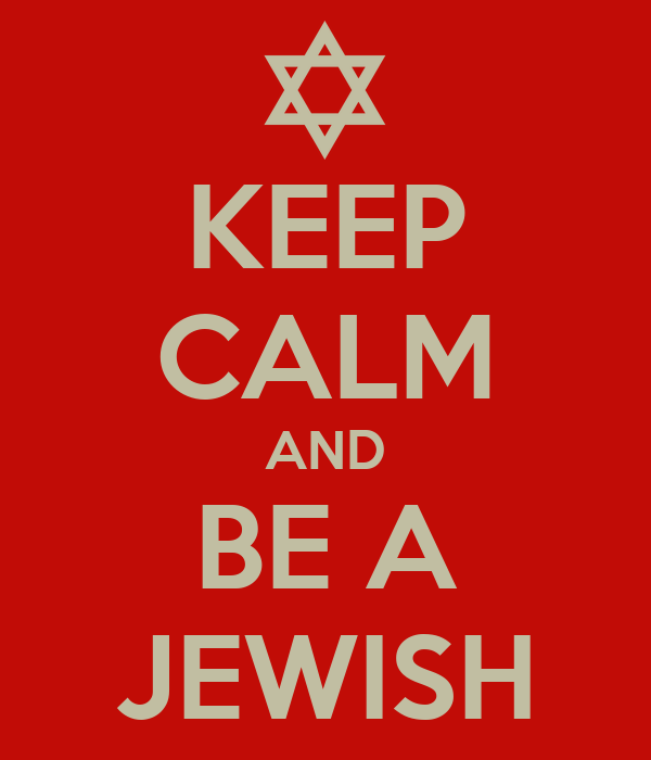 KEEP CALM AND BE A JEWISH
