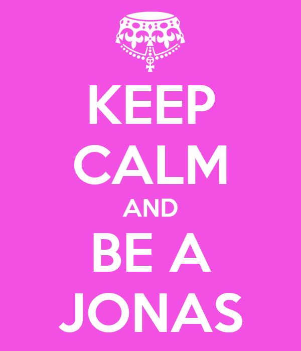 KEEP CALM AND BE A JONAS