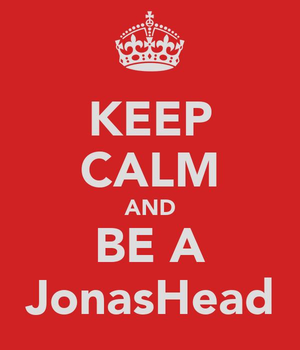 KEEP CALM AND BE A JonasHead