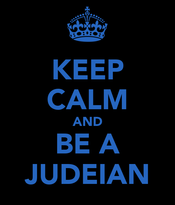 KEEP CALM AND BE A JUDEIAN