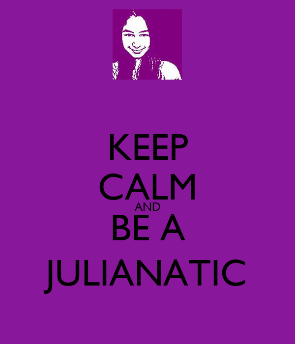 KEEP CALM AND BE A JULIANATIC