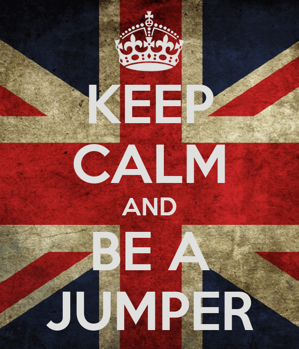 KEEP CALM AND BE A JUMPER