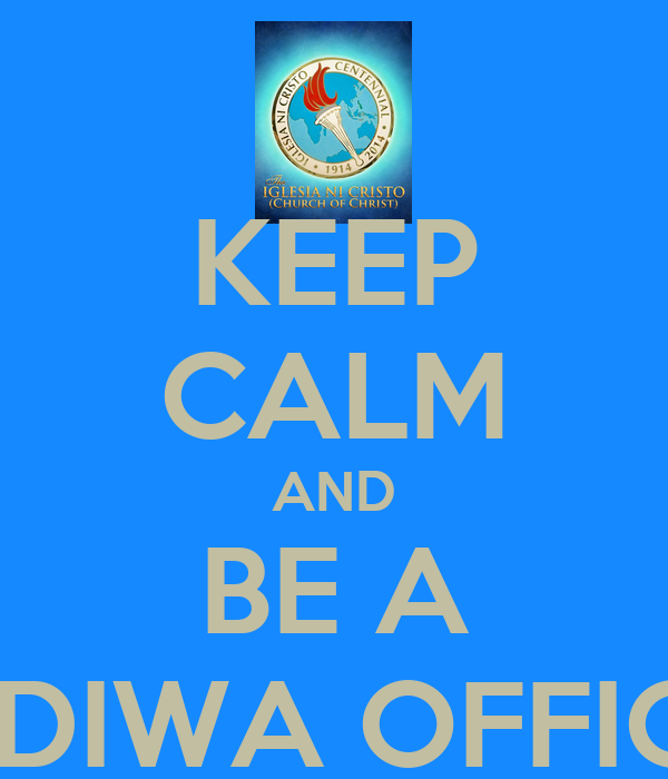 KEEP CALM AND BE A KADIWA OFFICER