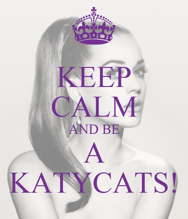 KEEP CALM AND BE A KATYCATS!