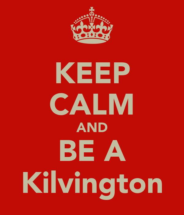 KEEP CALM AND BE A Kilvington