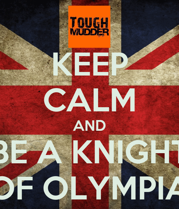 KEEP CALM AND BE A KNIGHT OF OLYMPIA