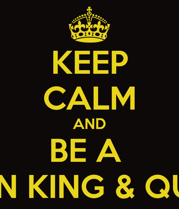 KEEP CALM AND BE A  LATIN KING & QUEEN