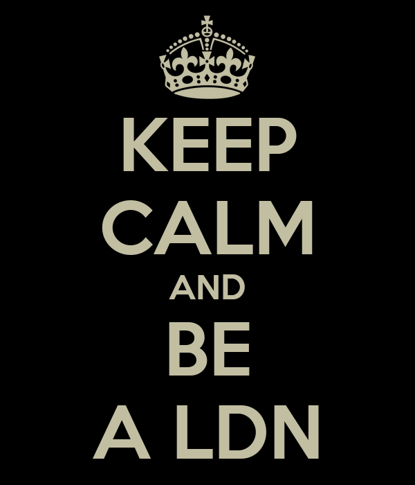 KEEP CALM AND BE A LDN