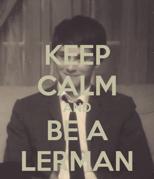 KEEP CALM AND BE A LERMAN