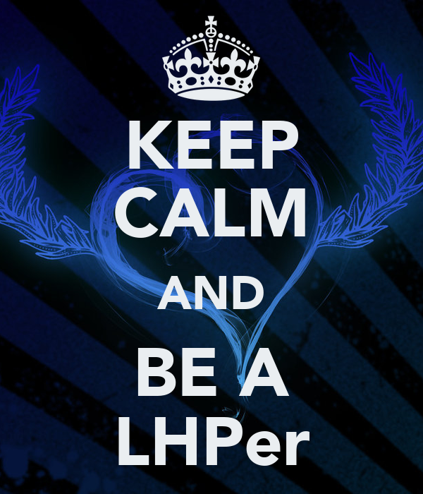 KEEP CALM AND BE A LHPer