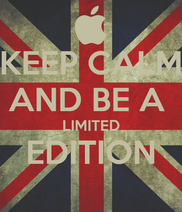 KEEP CALM AND BE A  LIMITED EDITION