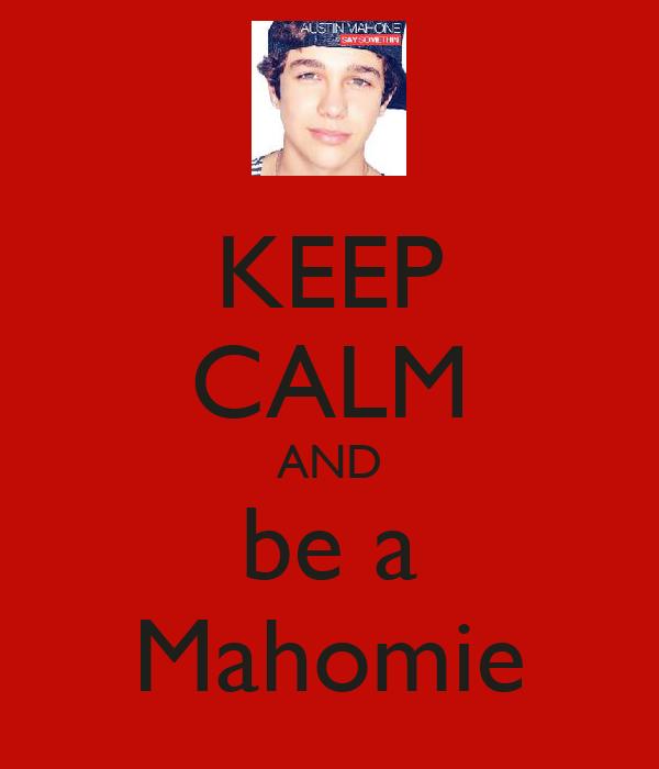 KEEP CALM AND be a Mahomie