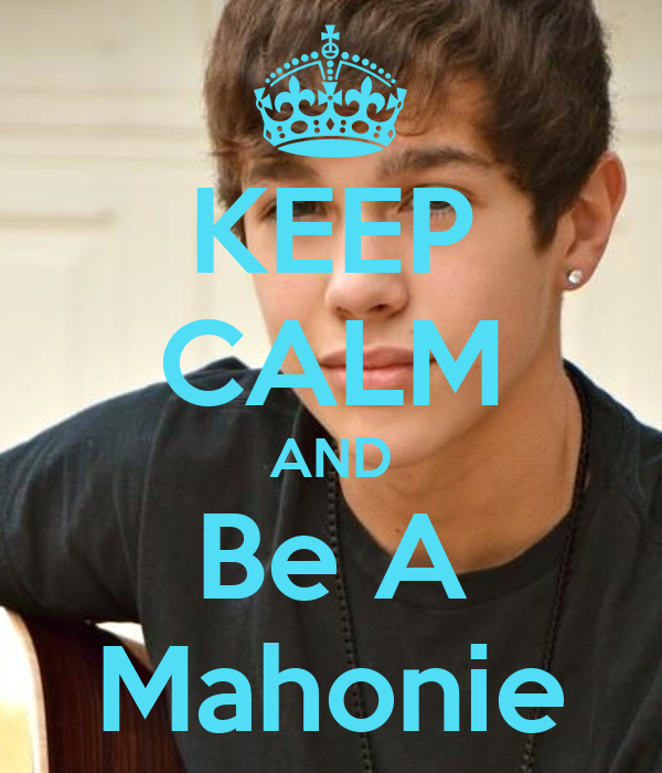 KEEP CALM AND Be A Mahonie