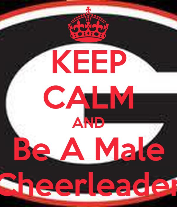 KEEP CALM AND Be A Male Cheerleader