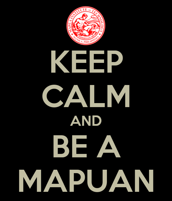 KEEP CALM AND BE A MAPUAN