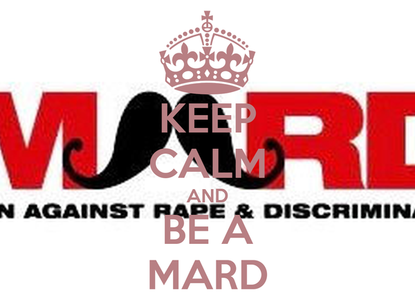 KEEP CALM AND BE A MARD