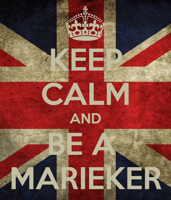 KEEP CALM AND BE A  MARIEKER