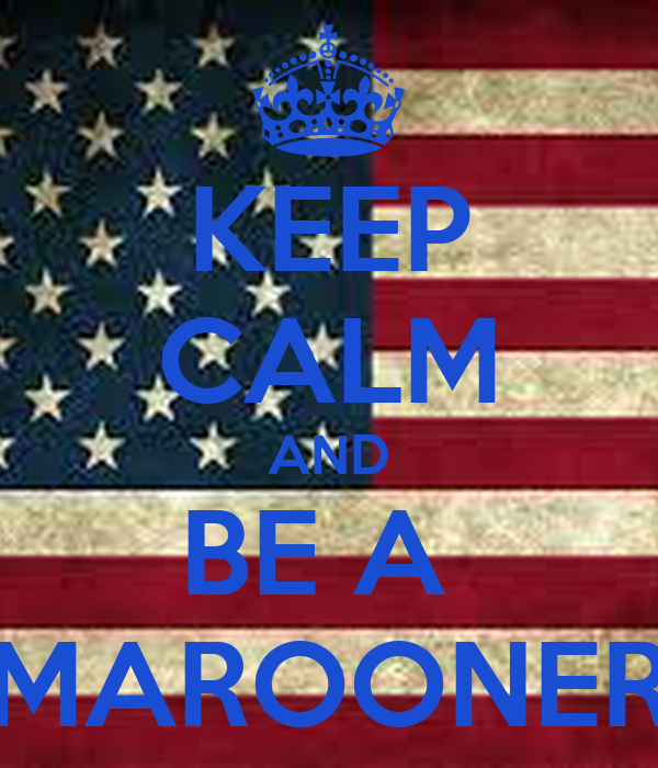 KEEP CALM AND BE A  MAROONER