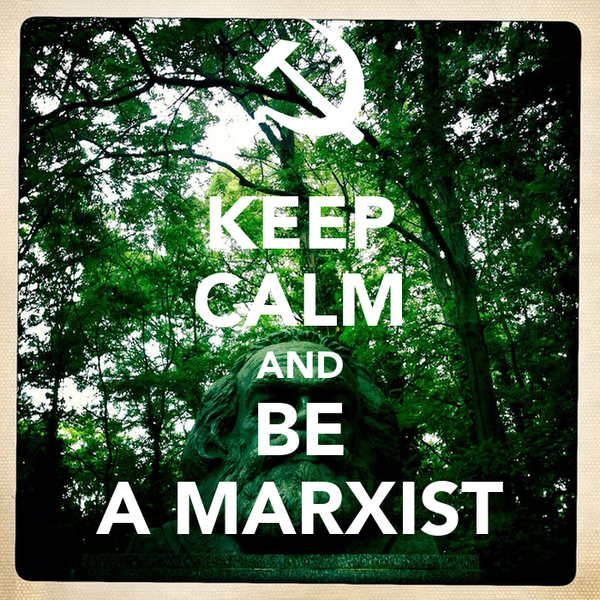 KEEP CALM AND BE A MARXIST