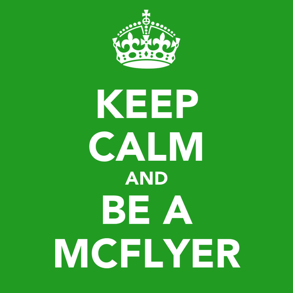 KEEP CALM AND BE A MCFLYER