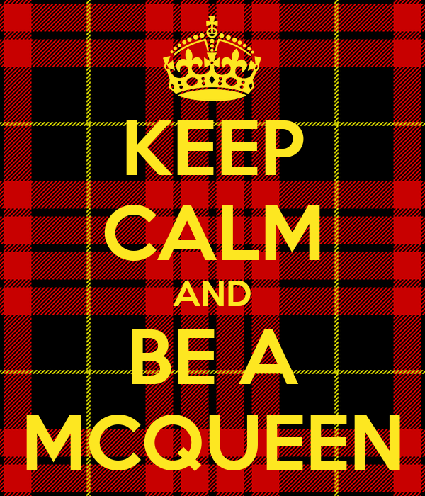 KEEP CALM AND BE A MCQUEEN