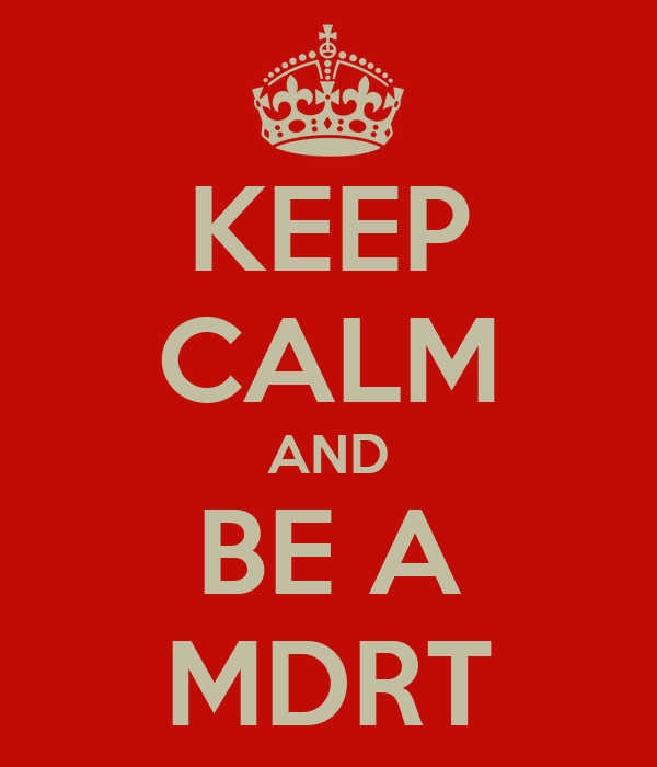 KEEP CALM AND BE A MDRT