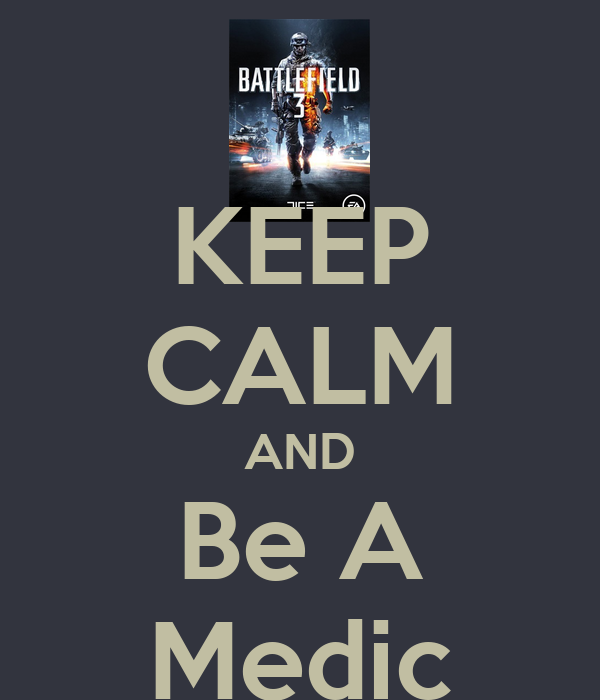 KEEP CALM AND Be A Medic