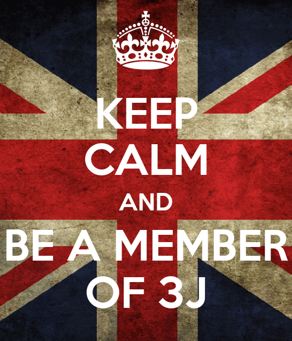KEEP CALM AND BE A MEMBER OF 3J