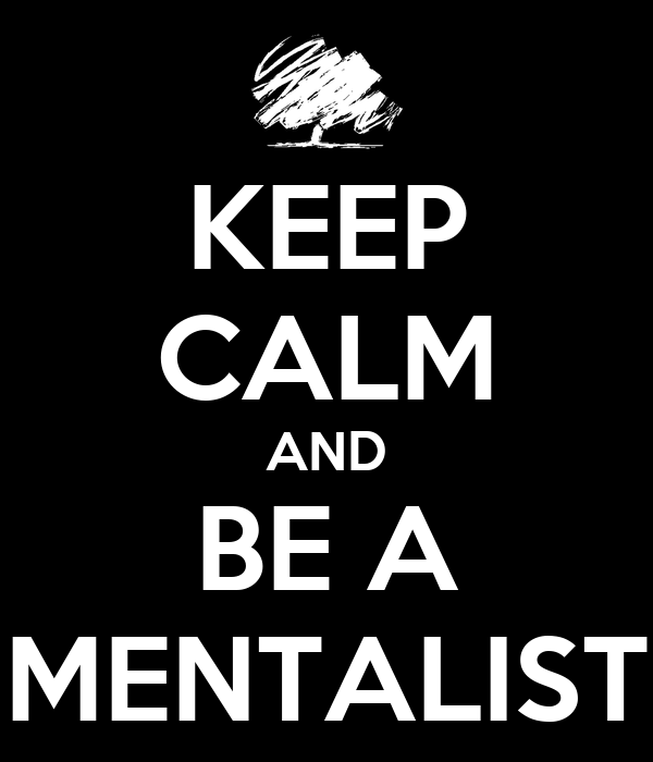 KEEP CALM AND BE A MENTALIST
