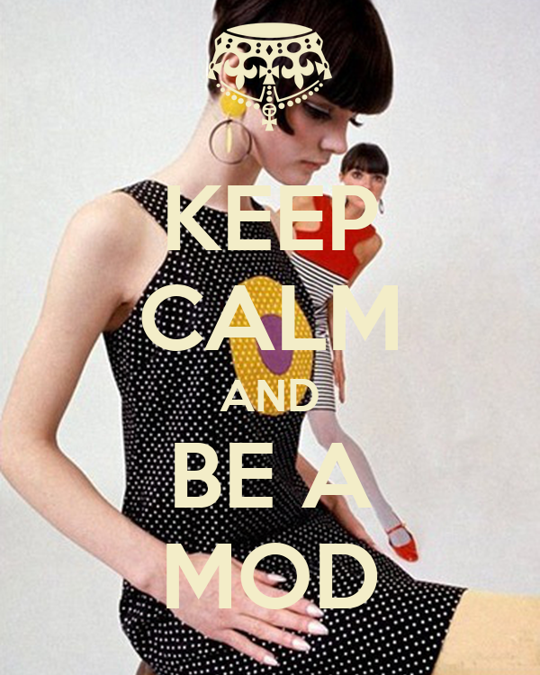 KEEP CALM AND BE A MOD