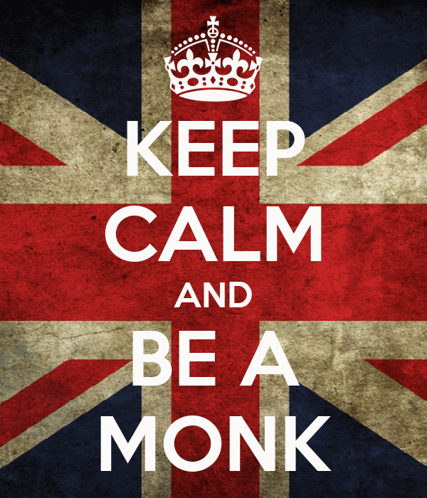KEEP CALM AND BE A MONK