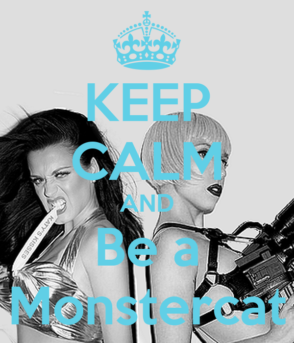 KEEP CALM AND Be a Monstercat