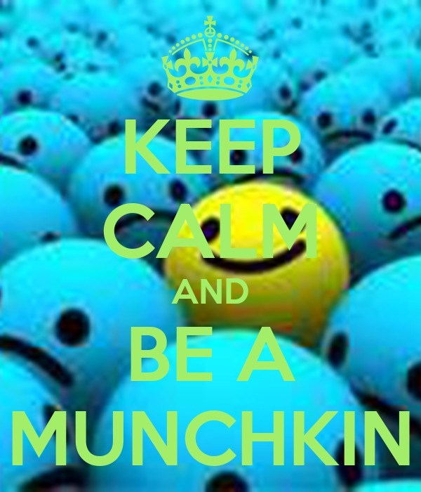 KEEP CALM AND BE A MUNCHKIN
