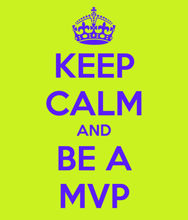 KEEP CALM AND BE A MVP