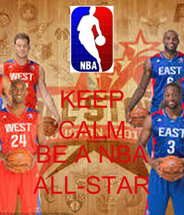 KEEP CALM AND BE A NBA ALL-STAR