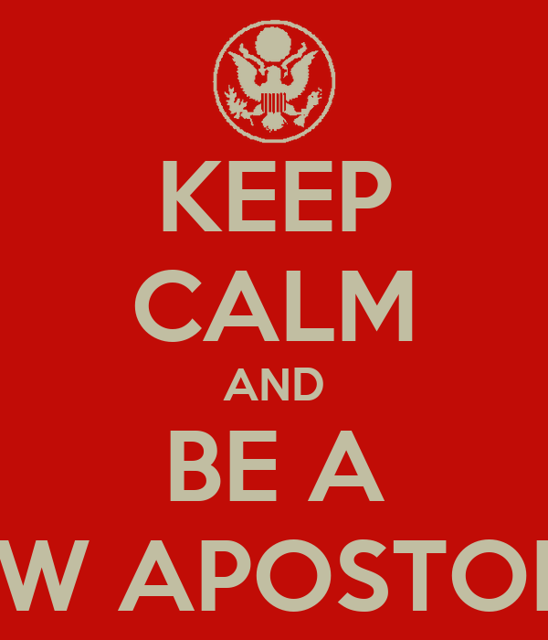 KEEP CALM AND BE A NEW APOSTOLIC