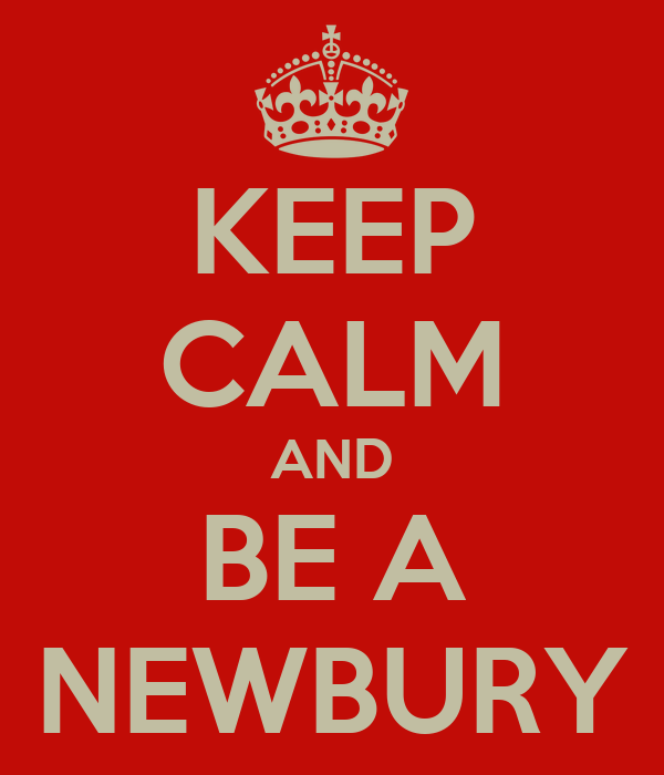 KEEP CALM AND BE A NEWBURY