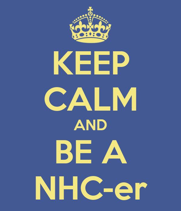 KEEP CALM AND BE A NHC-er