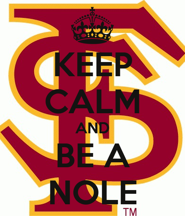 KEEP CALM AND BE A NOLE