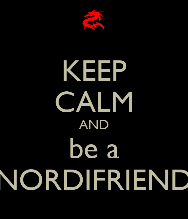 KEEP CALM AND be a NORDIFRIEND