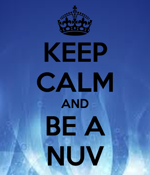 KEEP CALM AND BE A NUV