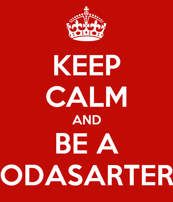 KEEP CALM AND BE A ODASARTER