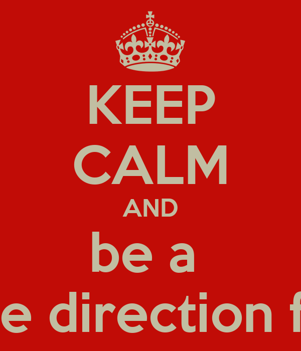 KEEP CALM AND be a  one direction fan