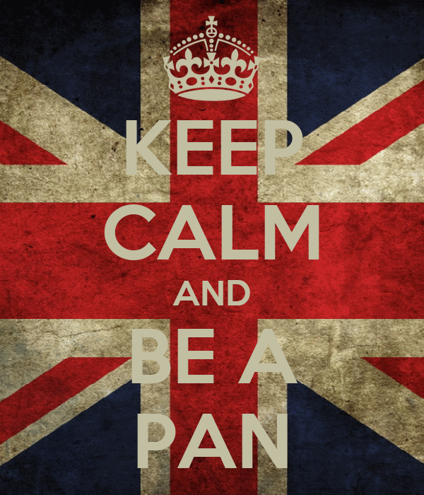 KEEP CALM AND BE A PAN