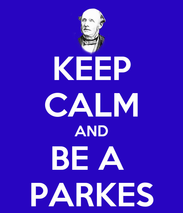 KEEP CALM AND BE A  PARKES