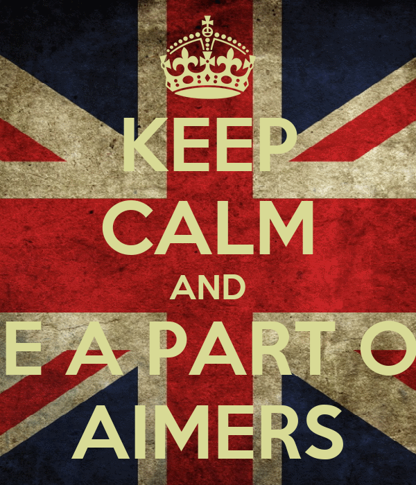 KEEP CALM AND BE A PART OF AIMERS