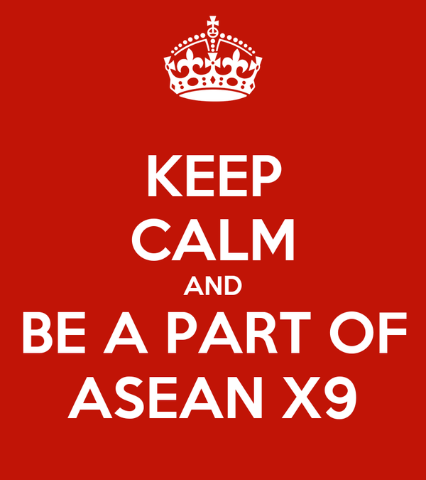 KEEP CALM AND BE A PART OF ASEAN X9