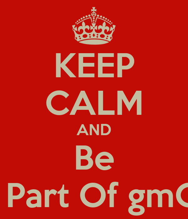 KEEP CALM AND Be A Part Of gmCP