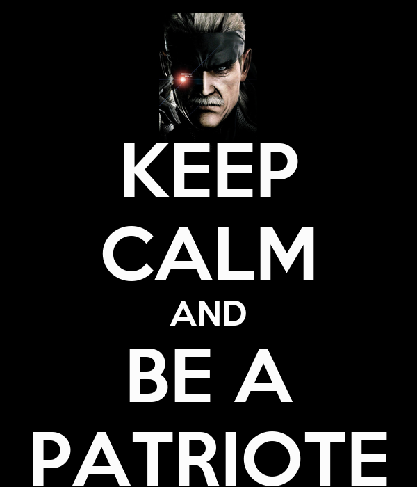 KEEP CALM AND BE A PATRIOTE