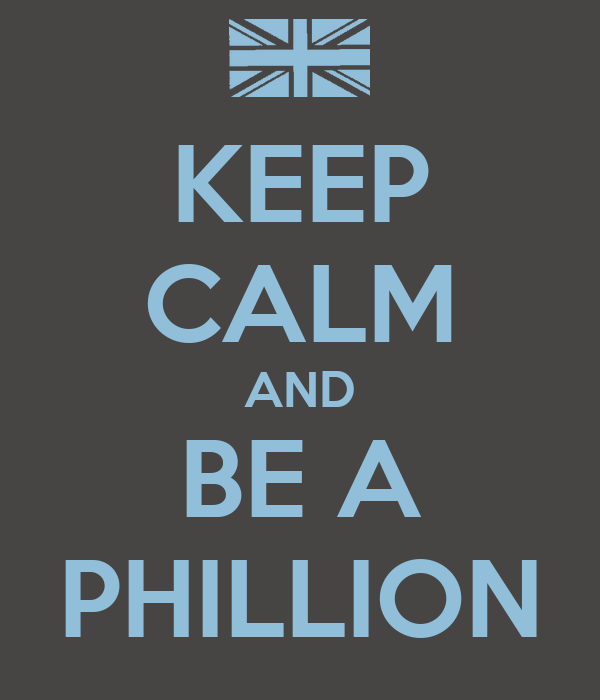 KEEP CALM AND BE A PHILLION